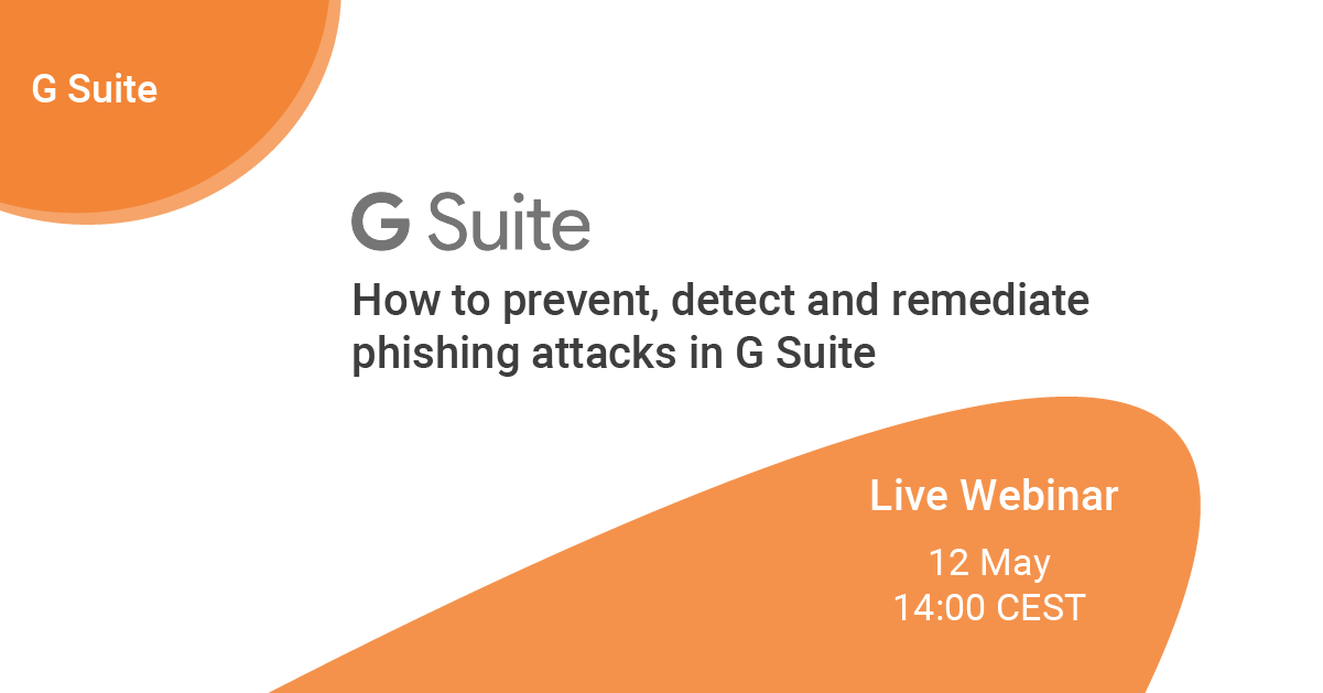 CEST time webinar - G Suite How to prevent, detect and remediate phishing attacks in G Suite_LINKEDIN post