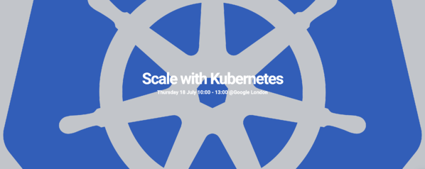 Scale with Kubernetes Event London