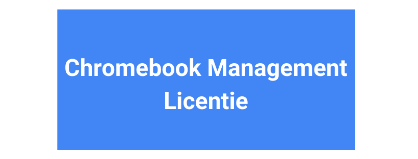 Chromebook Management  Licentie