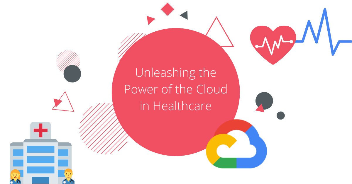 White paper Unleashing the Power of the Cloud in Healthcare